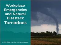 Workplace Emergencies and Natural Disasters: Tornadoes