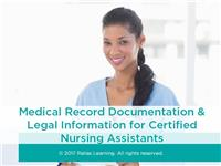 Medical Record Documentation & Legal Information for Certified Nursing Assistants
